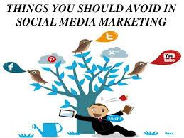 Things to Avoid in Social Media Marketing