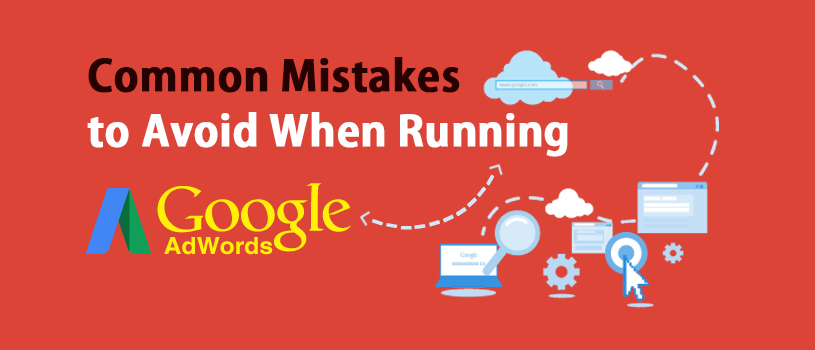 Common Mistakes of Google Adwords