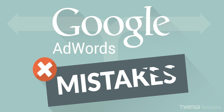 Google Adwords Mistakes